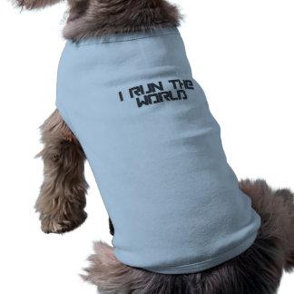 I Run The World Funny Dog ringer Pet Shirt