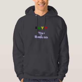 I, S, T, P, The Badass Hooded Pullovers