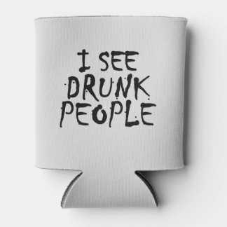I See Drunk People Funny Custom Can Cooler