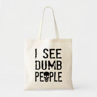 I See Dumb People Budget Tote Bag