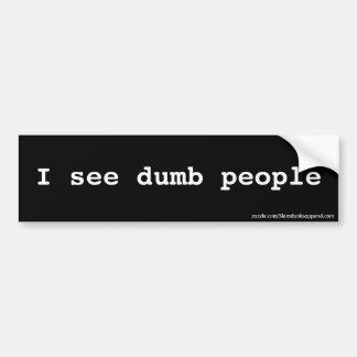 I see dumb people bumper sticker