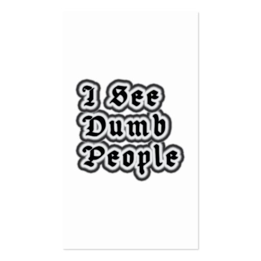 I See Dumb People Business Card Template