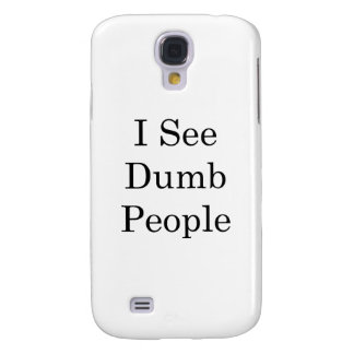 I See Dumb People Galaxy S4 Cases