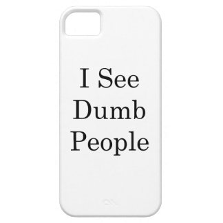I See Dumb People iPhone 5 Cover