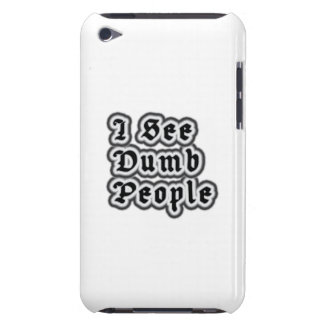 I See Dumb People Case-Mate iPod Touch Case