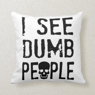 I See Dumb People Cushions