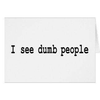 I See Dumb People Greeting Card