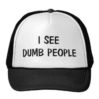 I See Dumb People Hat