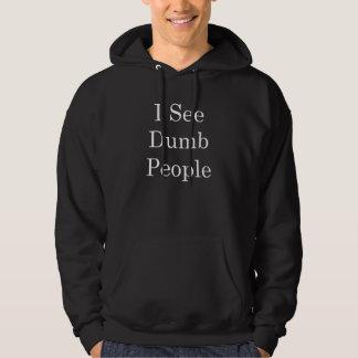 I See Dumb People Hoodie