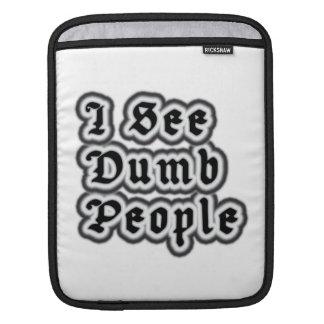 I See Dumb People iPad Sleeves