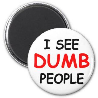 I SEE DUMB PEOPLE - Magnet