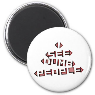 I See Dumb People 6 Cm Round Magnet