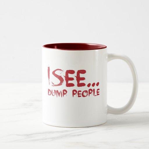 I see dumb people coffee mugs