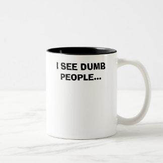 I SEE DUMB PEOPLE... COFFEE MUG