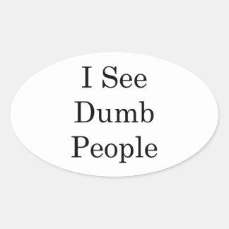 I See Dumb People Oval Sticker