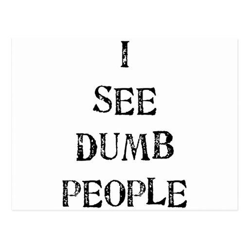I See Dumb People Post Card