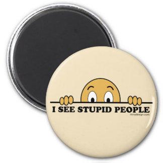 I See Stupid People 6 Cm Round Magnet