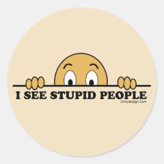 I See Stupid People Round Sticker