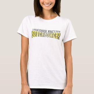 I speak Finnish! What's your Superpower? T-Shirt