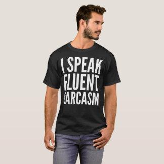 I Speak Fluent Sarcasm Typography Text T-Shirt