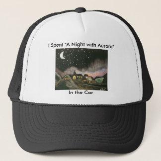 """I Spent """"A Night with Aurora"""" Hat! Trucker Hat"""