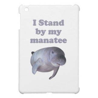 I Stand By My Manatee iPad Mini Cases