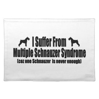 I Suffer From Multiple Schnauzer Syndrome Placemat