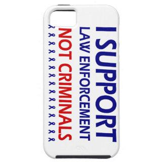 I support law enforcement not criminals tough iPhone 5 case