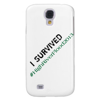 I Survived #HighRiverFlood 2013 Galaxy S4 Case