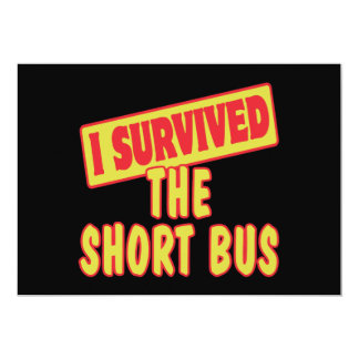 """I SURVIVED THE SHORT BUS 5"""" X 7"""" INVITATION CARD"""