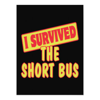 """I SURVIVED THE SHORT BUS 6.5"""" X 8.75"""" INVITATION CARD"""