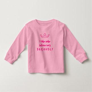 I take make believe very SERIOUSLY T Shirts