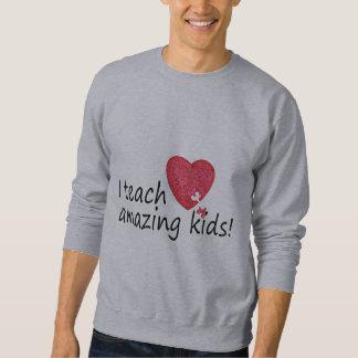 I Teach Amazing Kids Sweatshirt