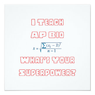 I Teach AP Bio What's Your Superpower? 13 Cm X 13 Cm Square Invitation Card