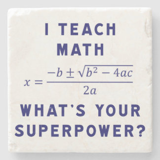 I Teach Math What's Your Superpower? Stone Beverage Coaster