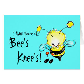 I think you're the bee's knee's! greeting card