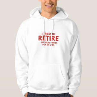 I Tried To Retire Hoodie