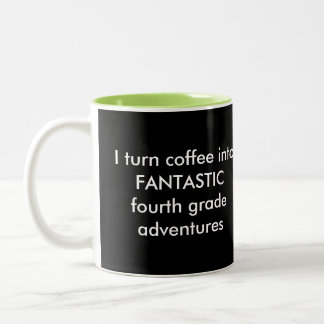 I Turn Coffee Into Fantastic Fourth Adventures Two-Tone Coffee Mug