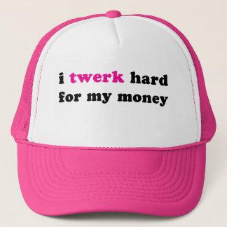 I twerk hard for my money trucker cap