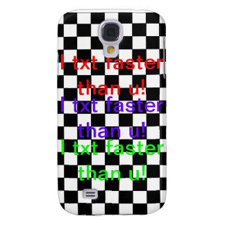 I txt faster! galaxy s4 case