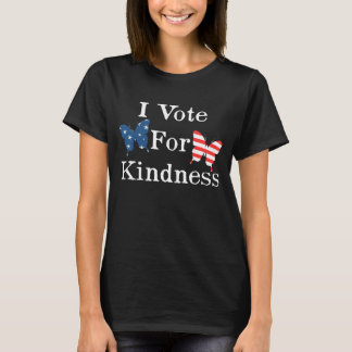 I Vote For Kindness T-Shirt