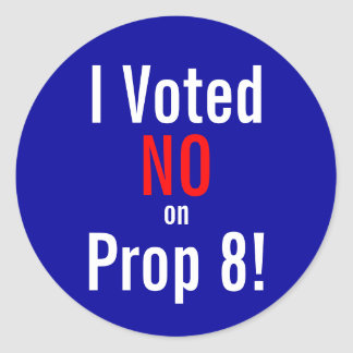 I Voted NO on Prop 8! Stickers