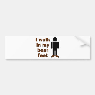 I walk in my bear feet bumper sticker