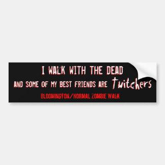 I walk with the Dead Bumper Sticker
