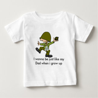 I wanna be just like my Dad when i g... Baby T-Shirt