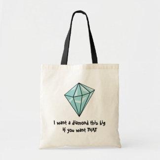 I want a diamond this big tote