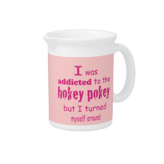 I was Addicted to the Hokey Pokey Typography Quote Pitcher