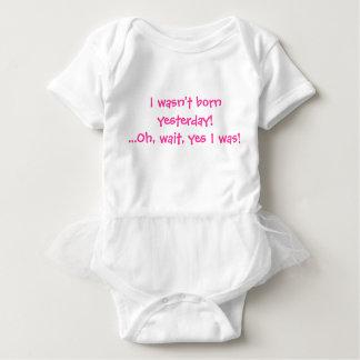 I wasn't born yesterday! Oh, wait, yes I was! Baby Bodysuit