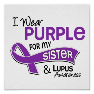 I Wear Purple For My Sister 42 Lupus Poster