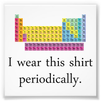 I Wear This Shirt Periodically Photo
